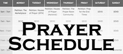 View our Prayer and Worship Schedule