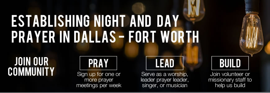 Establishing Night and Day Prayer in Dallas Fort Worth