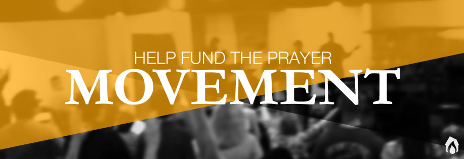 Help Fund The Prayer Movement