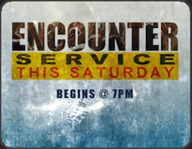 Join us Saturday nights for live worship and a teaching at our Encounter God Service