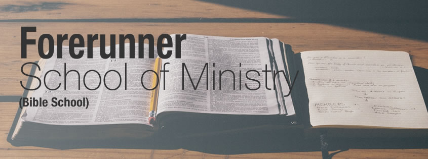 Forerunner School of Ministry - Bible School
