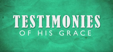 Testimonies of His Grace