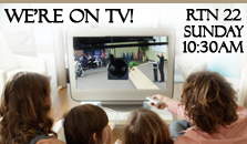Sunday Mornings at 10:30am on Raleigh Television Network Channel 22!