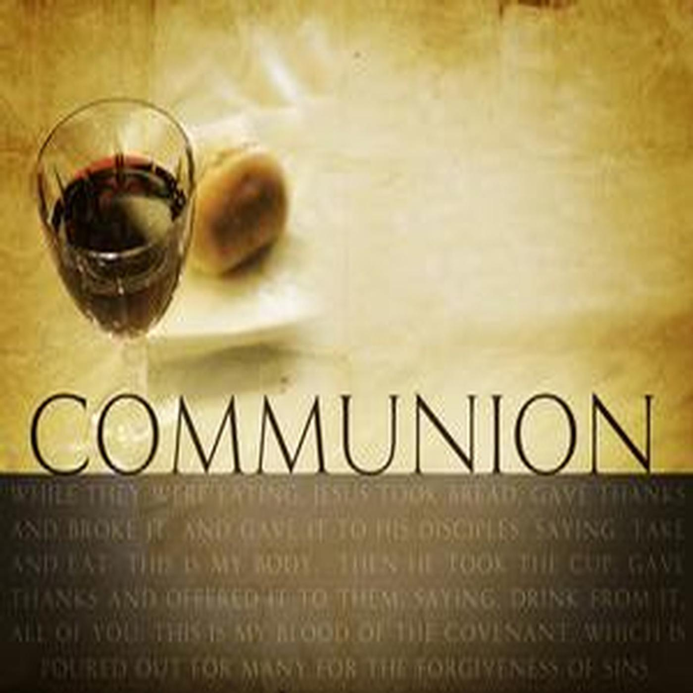 Church of Tollhouse Communion Messages for 2015